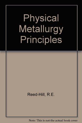 Physical Metallurgy Principles: Reed-Hill, R.E.; Abbaschian, R.