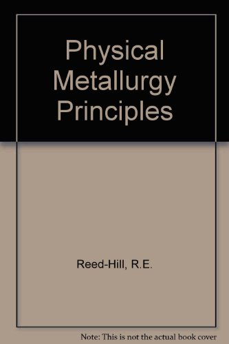9780534982362: Physical Metallurgy Principles