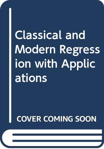 9780534982447: Classical and Modern Regression with Applications