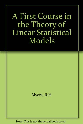 9780534982454: A First Course in the Theory of Linear Statistical Models