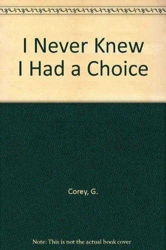 9780534982515: I Never Knew I Had a Choice
