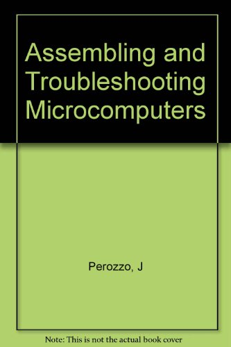 9780534984397: Assembling and Troubleshooting Microcomputers