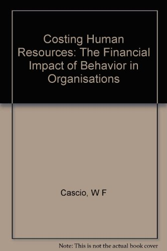 Costing Human Resources: The Financial Impact of Behavior in Organisations