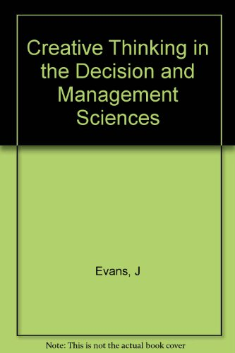 9780534984557: Creative Thinking in the Decision and Management Sciences