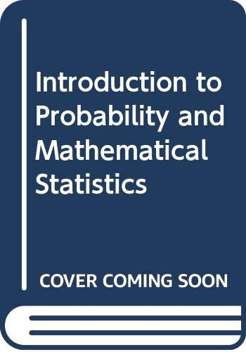 9780534985639: Introduction to probability and mathematical statistics (The Duxbury advanced series in statistics and decision sciences)
