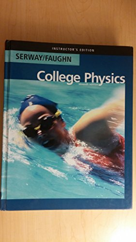 9780534997243: College Physics, Seventh Edition, Instructor's Edition