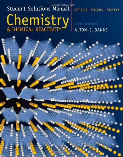 Student Solutions Manual for Kotz/Treichel/Weaver's Chemistry and: John C. Kotz,