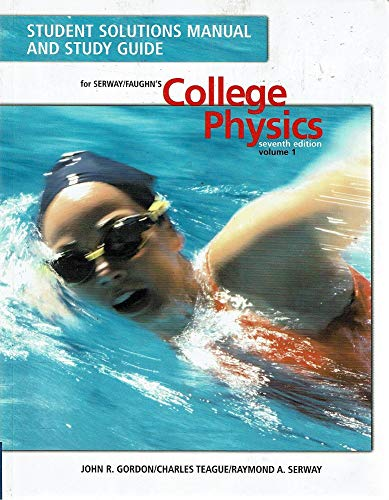 Student Solutions Manual with Study Guide, Volume 1 for Serway/Faughn's College Physics, ...