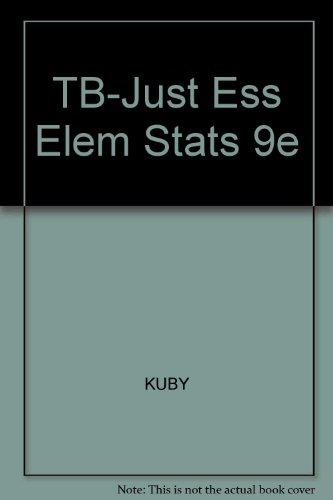 TB-Just Ess Elem Stats 9e: KUBY, JOHNSON