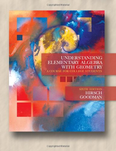 Understanding Elementary Algebra with Geometry: A Course for College Students (6th Edition w/CD-ROM) (0534999727) by Arthur Goodman; Lewis R. Hirsch