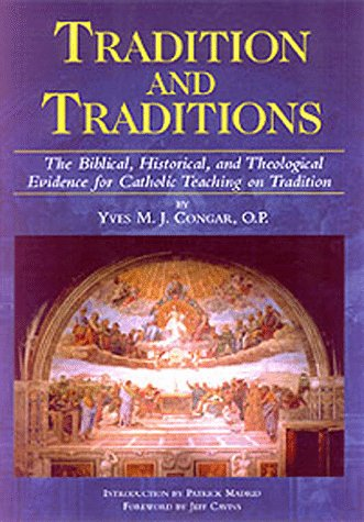 9780536001733: Tradition and Traditions: The Biblical, Historical, and Theological Evidence for Catholic Teaching on Tradition