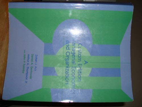 9780536002020: A custom edition of managerial economics and organization