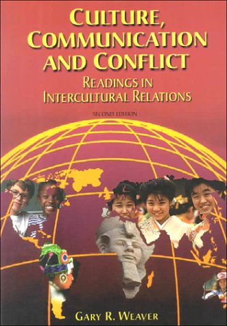 Culture, Communication and Conflict : Readings in: Weaver, Gary R.