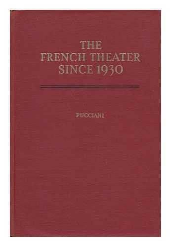 French Theater Since 1930, The: Six Contemporary Full-Length Plays: Oreste F., Editor Pucciani