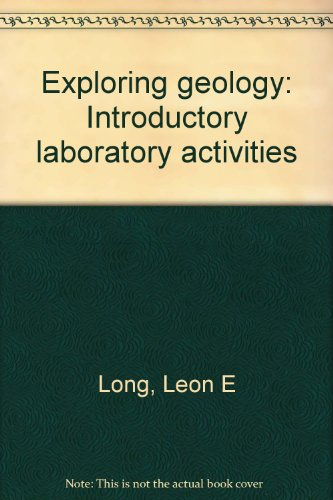 Exploring geology: Introductory laboratory activities: Long, Leon E