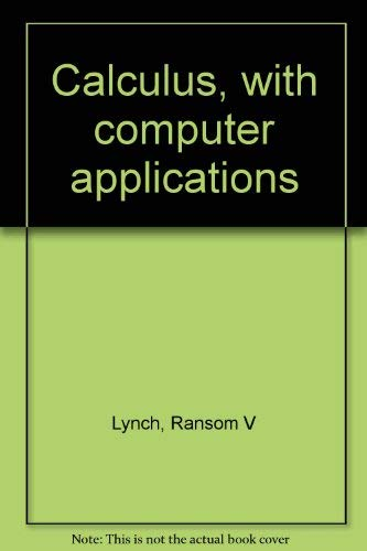 Calculus with computer applications: Lynch, Ransom V.