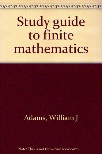 Study guide to finite mathematics (0536009872) by William J Adams
