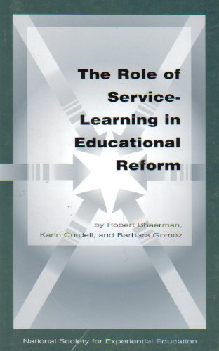 The Role of Service-Learning in Educational Reform: Bhaerman, Robert, Gomez, Barbara, Cordell, ...