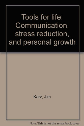 9780536013125: Tools for life: Communication, stress reduction, and personal growth