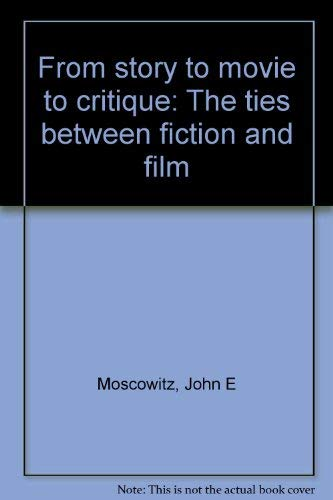 9780536018625: From story to movie to critique: The ties between fiction and film