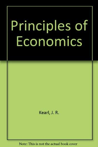 Principles of Economics: J. R. Kearl