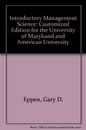 Introductory Management Science: Customized Edition for the: Eppen, Gary D.