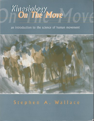 Kinesiology on the Move: An Introduction to the Science of Human Movement