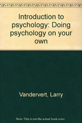 Introduction to psychology: Doing psychology on your own: Vandervert, Larry
