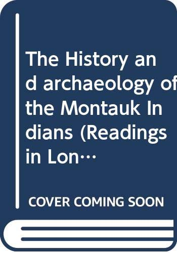 9780536032287: The History and archaeology of the Montauk Indians (Readings in Long Island archaeology and ethnohistory)