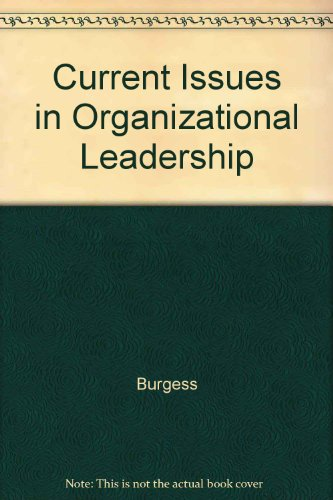 Current Issues in Organizational Leadership: Burgess