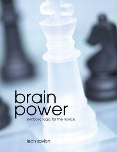 9780536062987: Brain Power: Symbolic Logic for the Novice