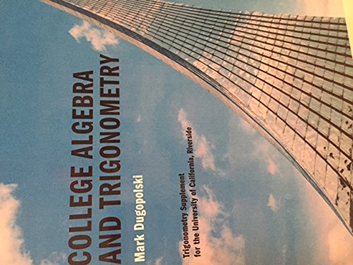 College Algebra and Trigonometry: Dugopolski, Mark