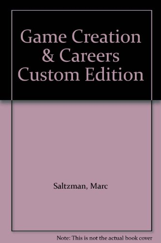 9780536083982: Game Creation & Careers Custom Edition