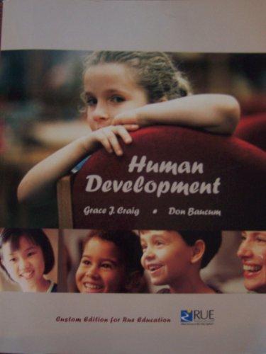 Human Development (Custom Edition for Rue Education): Grace J. Craig