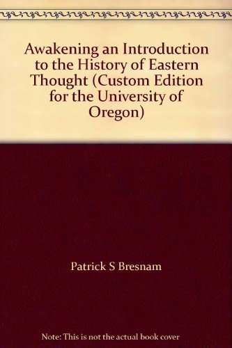 Awakening: An Introduction to the History of Eastern Thought (a Custom Edition for the University...