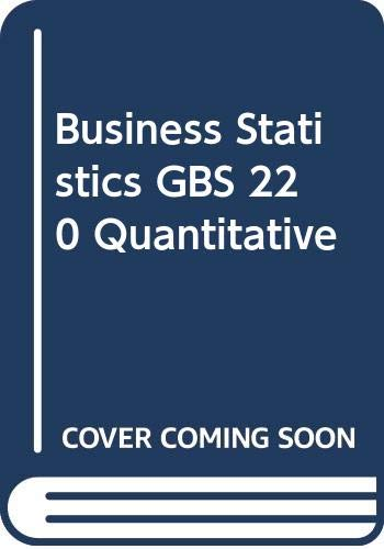 9780536092823: Business Statistics GBS 220 Quantitative