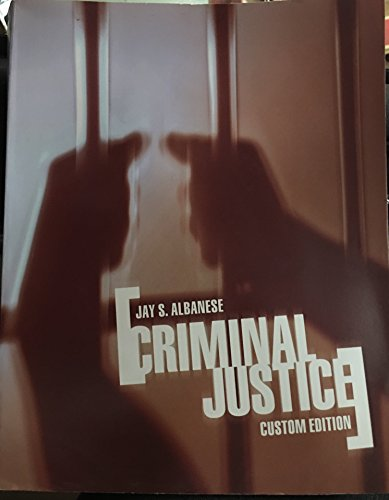 Criminal Justice: Custom Edition: JAY S. ALBANESE