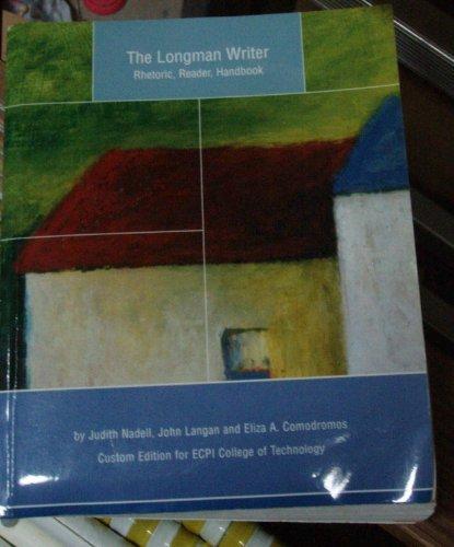 The Longman Writer - Rhetoric, Reader, Handbook: Judith Nadell, John