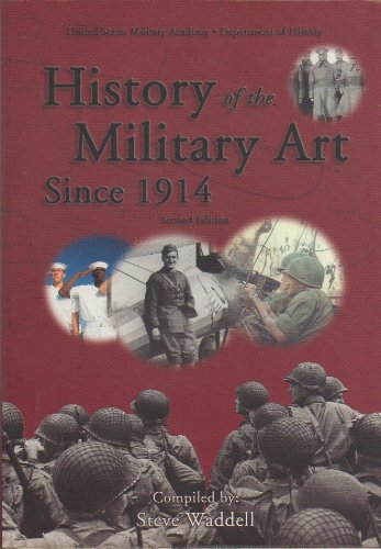 9780536121226: HISTORY OF THE MILITARY ART SINCE 1914 [UNITED STATES MILITARY ACADEMY, DEPARTMENT OF HISTORY]