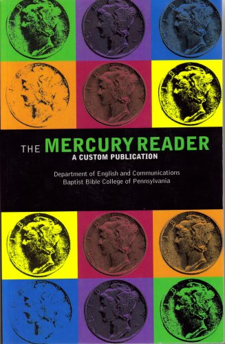 The Mercury Reader: A Customary Publication Department of English and Communications Baptist Bible ...