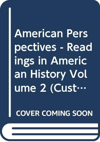 9780536154125: American Perspectives - Readings in American History Volume 2 (Custom Edition for the Houston Commun