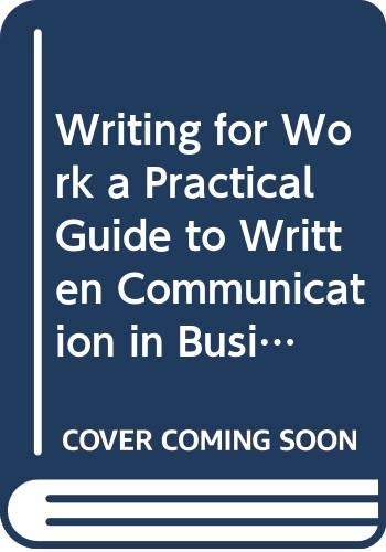 9780536162441: Writing for Work a Practical Guide to Written Communication in Business (Custom Edition For USC, Writ 340)
