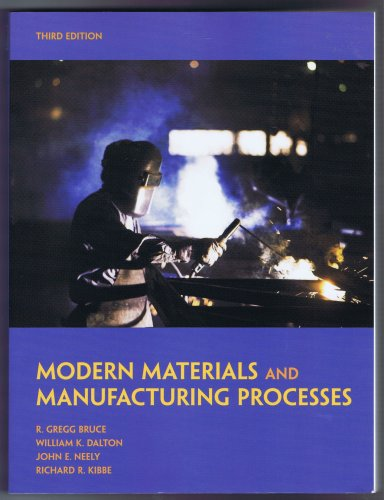 9780536169020: MODERN MATERIALS and MANUFACTURING PROCESSES Third Edition