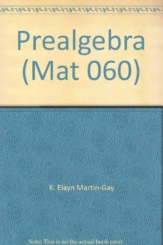 9780536177490: Prealgebra (Mat 060) by K. Elayn Martin-Gay (2006-05-03)