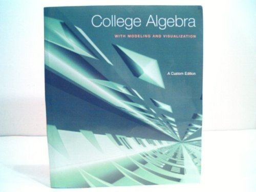9780536201638: College Algebra with Modeling and Visualization