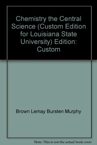 9780536231949: Chemistry, the Central Science (Custom Edition for Louisiana State University)