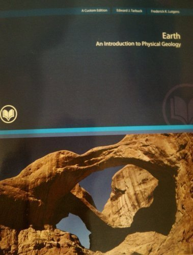 Earth : An Introduction to Physical Geology: Tarbuck / Lutgens