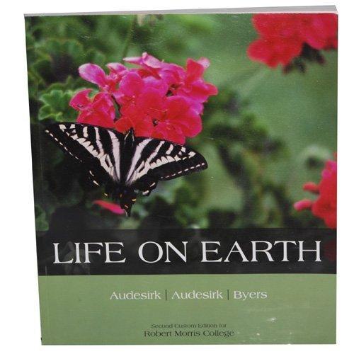 Life on Earth (Robert Morris College Second Custom Edition): Teresa Audesirk