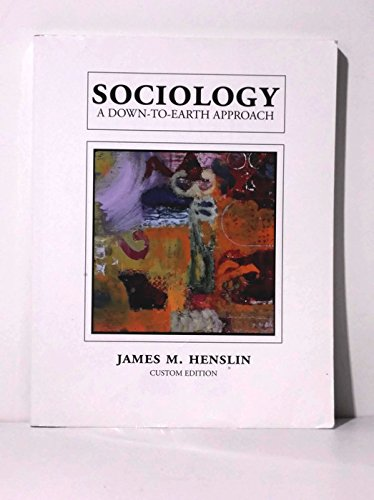 9780536255570: Sociology A Down-to-Earth Approach Custom Edition