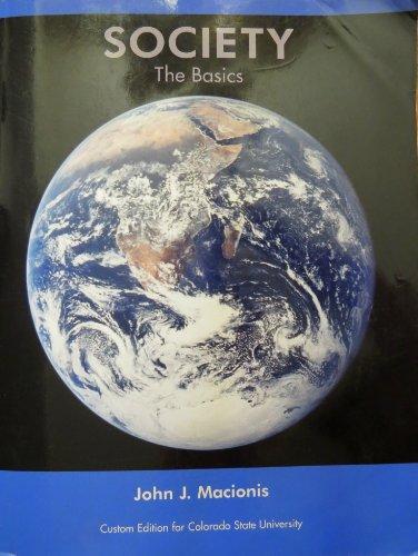 Society The Basics Custom Edition for Colorado: John J Macionis